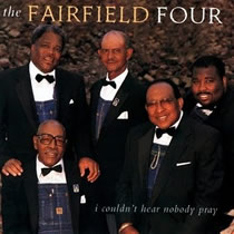 The Fairfield Four - I Couldn't Hear Nobody Pray