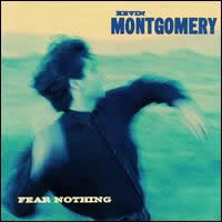 Kevin Montgomery - Fear Nothing