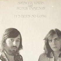 Spencer Davis and Peter Jameson - It's Been So Long